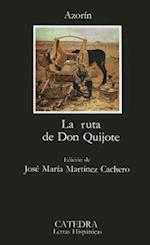 La Ruta de Don Quijote (Letras Hispanicas, nr. 214)