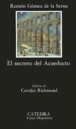 El Secreto del Acueducto (Letras Hispanicas, nr. 246)