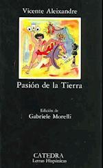Pasion de La Tierra (Letras Hispanicas, nr. 265)