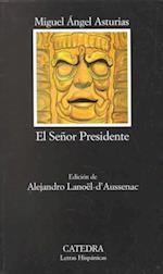 El Se~nor Presidente (Letras Hispanicas, nr. 423)