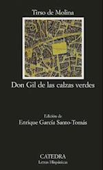 Don Gil de las Calzas Verdes (Letras Hispanicas, nr. 632)