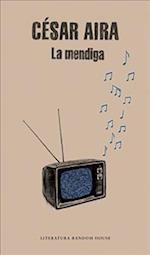 La mendiga / The Beggar af Cesar Aira