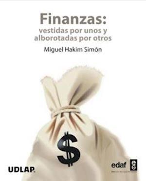 Finanzas: vestidas por unos alborotadas por otros