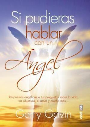 Si Pudieras Hablar Con Un Angel