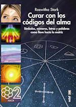 Curar con los códigos del alma / Healing with Soul Codes