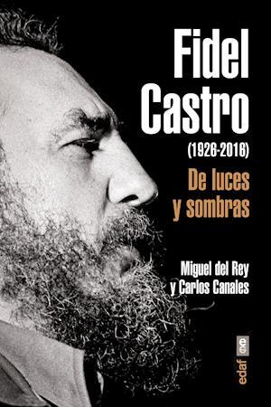 Fidel Castro. De luces y sombras