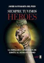 Siempre tuvimos héroes / We Always had Heroes