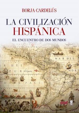 La Civilizacion Hispanica