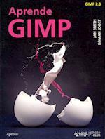 Aprende GIMP / GIMP for Absolute Beginners af Jan Smith