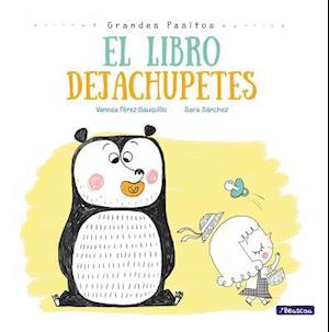 El libro dejachupetes / The Pacifier Give-Up Book