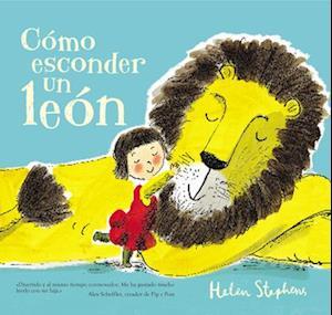Cómo Esconder un León = How to Hide a Lion