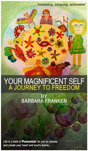 Your Magnificent Self... A Journey to Freedom