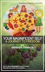 Your Magnificent Self... A Journey to Freedom af Barbara Franken