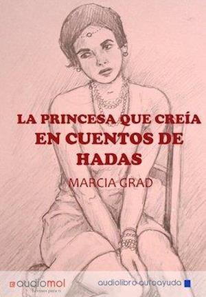 La princesa que creía en cuentos de hadas