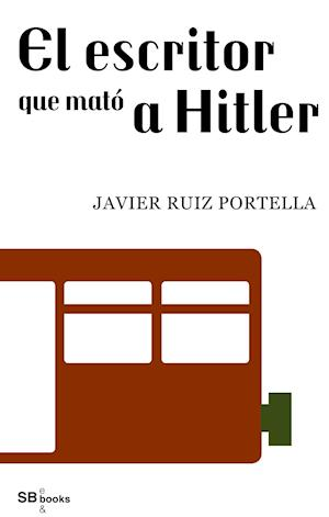 El escritor que mato a Hitler