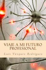 Viaje a Mi Futuro Profesional