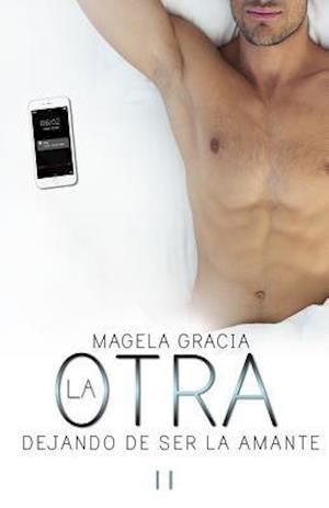 Bog, paperback La Otra. Dejando de Ser La Amante af Magela Gracia