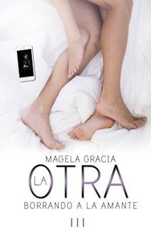 Bog, paperback La Otra. Borrando a la Amante af Magela Gracia