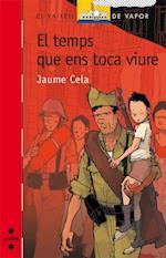 El temps que ens toca viure (eBook-ePub) af Jaume Cela I Ollé