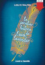 La peculiar història de l'Ava Lavender (eBook-ePub) (Camp a traves)