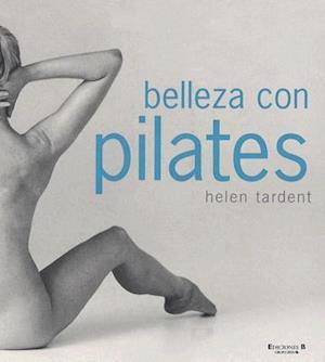 Bog, paperback Belleza Con Pilates af Helen Tardent