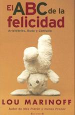 El ABC de la Felicidad = The Middle Way af Lou Marinoff