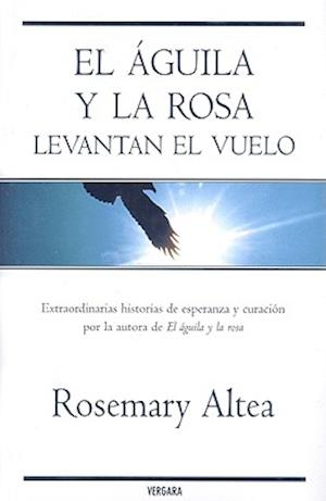 Bog, hardback El aguila y la rosa levantan el vuelo/ A Matter of Life and Death af Rosemary Altea