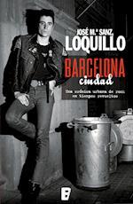 Barcelona ciudad af José-Luis Sanz 'loquillo'