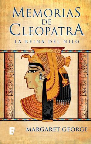 Memorias de Cleopatra 1. La Reina del Nilo af Margaret George