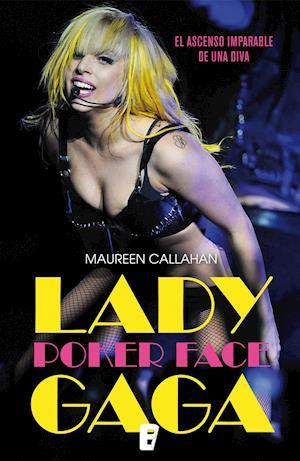Poker Face. Lady Gaga af Maureen Callahan