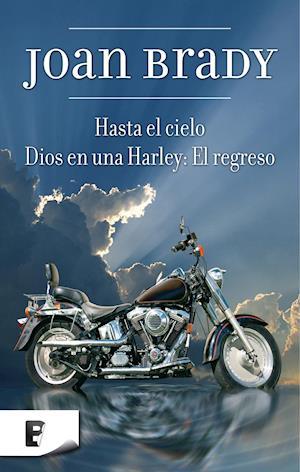 DIOS EN UNA HARLEY: EL REGRESO + HASTA EL CIELO