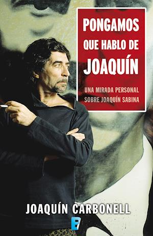 Pongamos que hablo de Joaquín af Joaquín Carbonell Martí