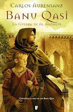Banu Qasi. La guerra de Al Ándalus af Carlos Aurensanz
