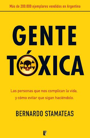 Gente tóxica af Bernardo Stamateas