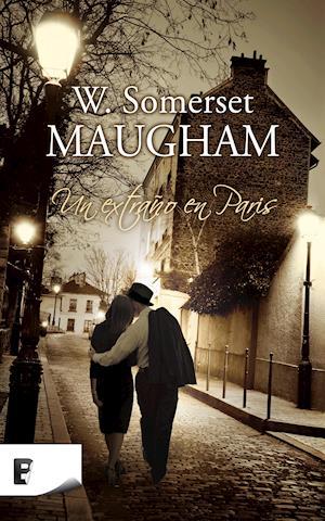 Un extraño en París af Somerset Maugham