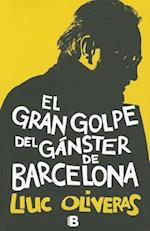 El Gran Golpe del Gangster de Barcelona