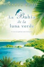 La Bahia de la Luna Verde = The Green Moon Bay af Isabel Beto