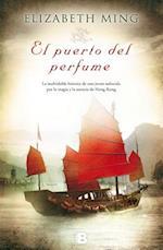 El Puerto del Perfume = The Harbor of the Perfume af Elizabeth Ming