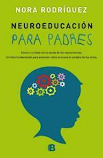 Neuroeducación para padres / Neuroeducation af Nora Rodriguez