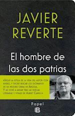 El hombre de las dos patrias / Man of the Two Homelands af Javier Reverte