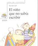 El nino que no sabia escribir/ The Kid Who Didn't Know How To Write (Sopas de Cuentos / Soup Stories)