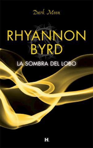La sombra del lobo af Rhyannon Byrd
