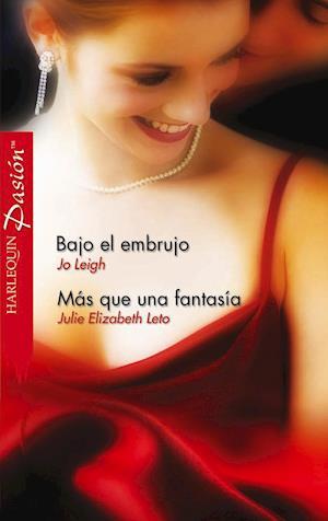 Bajo el embrujo/Más que una fantasía af Jo Leigh, Julie Elizabeth Leto