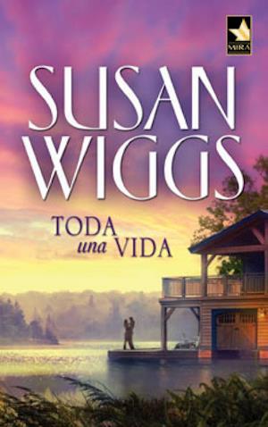 Toda una vida af Susan Wiggs