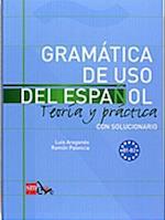 Gramatica de uso del Espanol - Teoria y practica