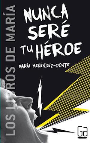 Nunca seré tu héroe (eBook-ePub)