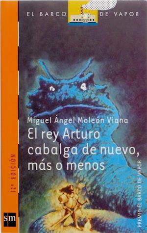 El rey Arturo cabalga de nuevo, más o menos (eBook-ePub) af Miguel Angel Moleon Viana