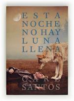 Esta noche no hay luna llena (eBook-ePub) af Care Santos Torres