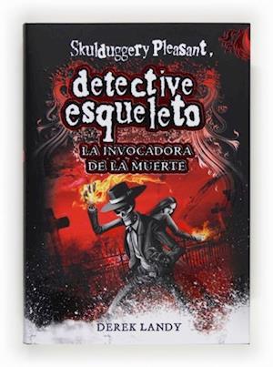 Detective Esqueleto. La invocadora de la muerte (eBook-ePub af Derek Landy