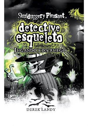 Detective esqueleto : jugando con fuego (eBook-ePub)